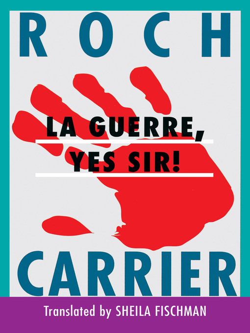 Title details for La Guerre, Yes Sir! by Roch Carrier - Wait list