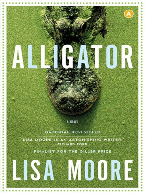 Title details for Alligator by Lisa Moore - Available