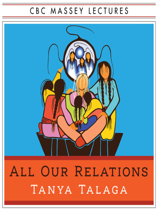 Title details for All Our Relations by Tanya Talaga - Available