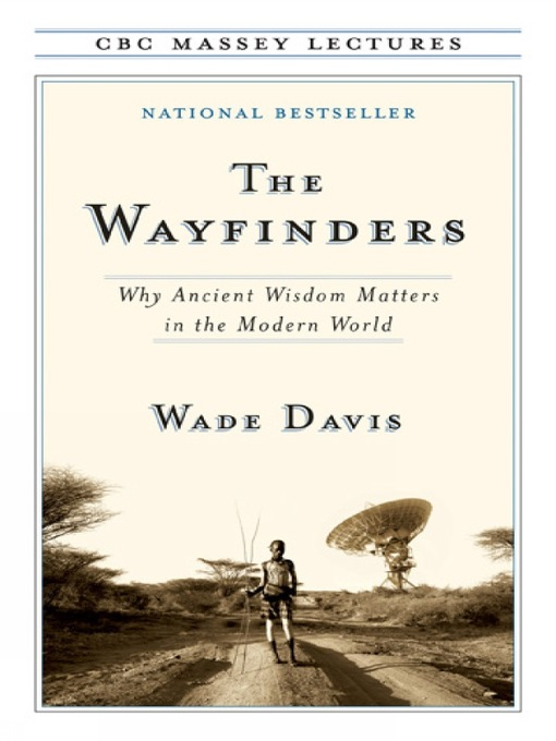 Title details for The Wayfinders by Wade Davis - Available