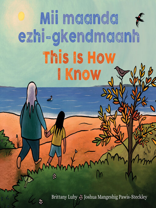 Title details for Mii maanda ezhi-gkendmaanh / This Is How I Know by Brittany Luby - Available