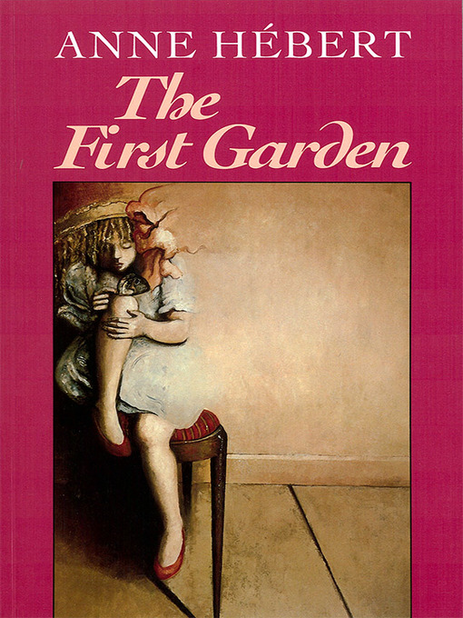 Title details for The First Garden by Anne Hebert - Available