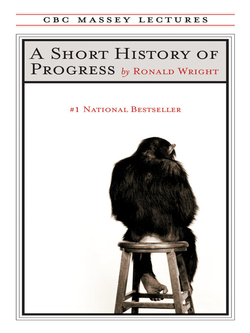 Title details for A Short History of Progress by Ronald Wright - Available