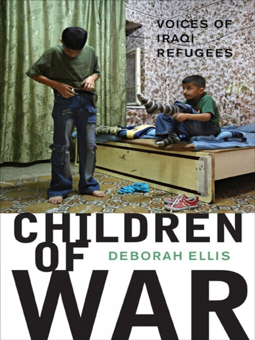 Title details for Children of War by Deborah Ellis - Wait list