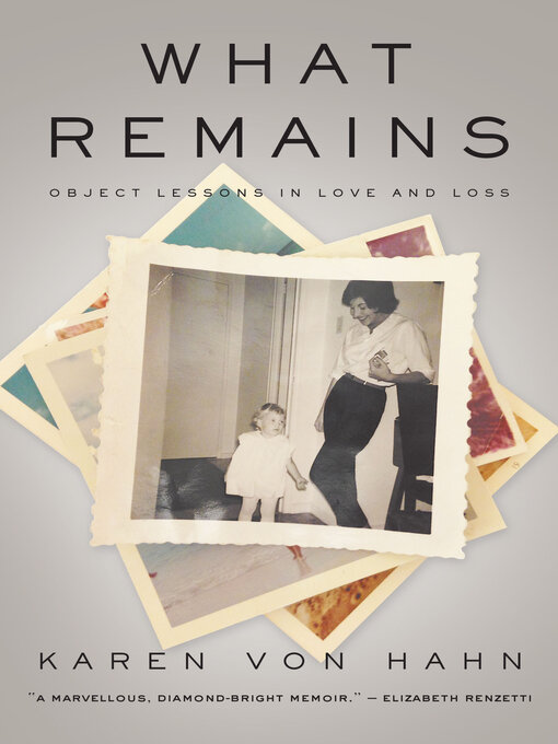 Title details for What Remains by Karen Von Hahn - Available