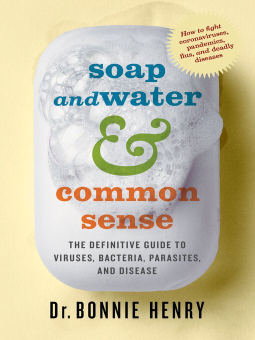 Title details for Soap and Water & Common Sense by Dr. Bonnie Henry - Available