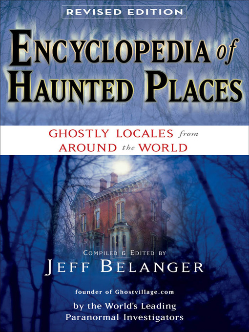 Title details for Encyclopedia of Haunted Places by Jeff Belanger - Wait list