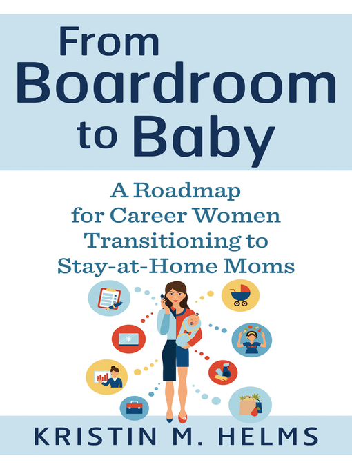 Title details for From Boardroom to Baby by Kristin M. Helms - Available