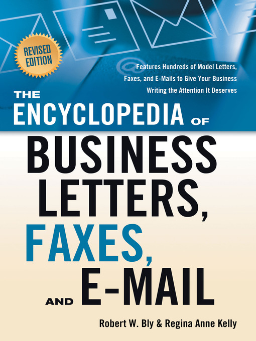 Title details for The Encyclopedia of Business Letters, Faxes, and E-mail by Robert W. Bly - Available