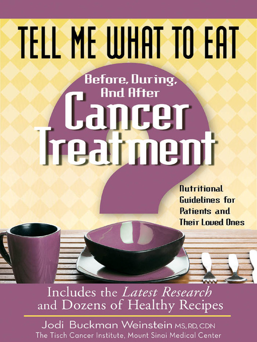 Title details for Tell Me What to Eat Before, During, and After Cancer Treatment by Jodi Buckman Weinstein - Available