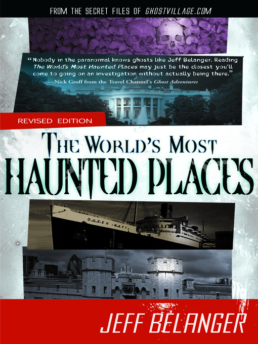 Title details for The World's Most Haunted Places by Jeff Belanger - Available