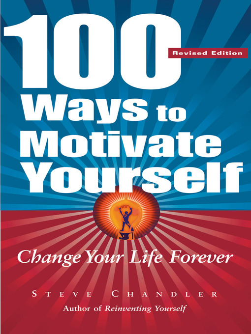 Title details for 100 Ways to Motivate Yourself by Steve Chandler - Available