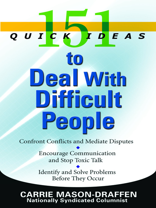 Title details for 151 Quick Ideas to Deal with Difficult People by Carrie Mason-Draffen - Available