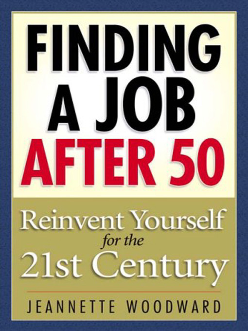 Title details for Finding a Job After 50 by Jeanette Woodward - Wait list