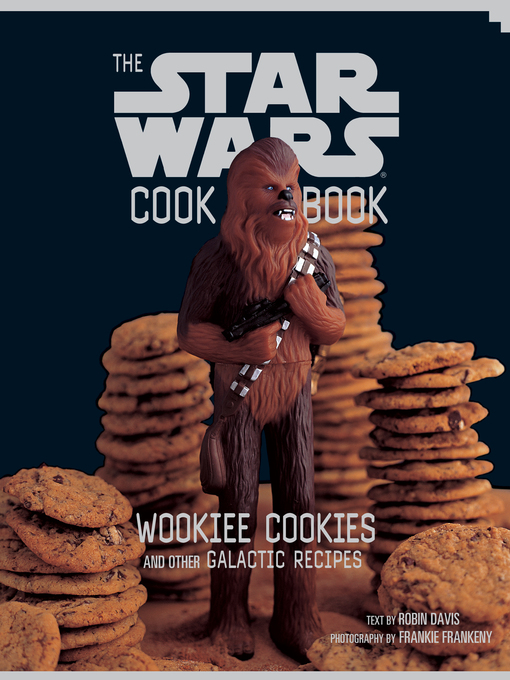 Title details for The Star Wars Cookbook by Robin Davis - Available