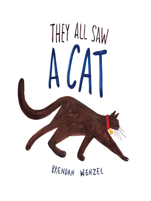 Title details for They All Saw a Cat by Brendan Wenzel - Wait list