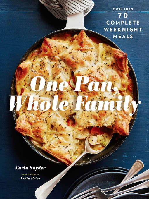 Title details for One Pan, Whole Family by Carla Snyder - Available