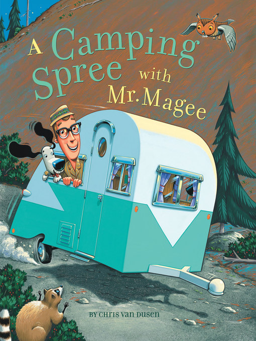 Title details for A Camping Spree with Mr. Magee by Chris Van Dusen - Available