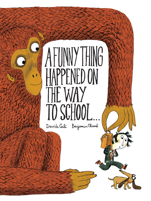 Title details for A Funny Thing Happened on the Way to School... by Benjamin Chaud - Available