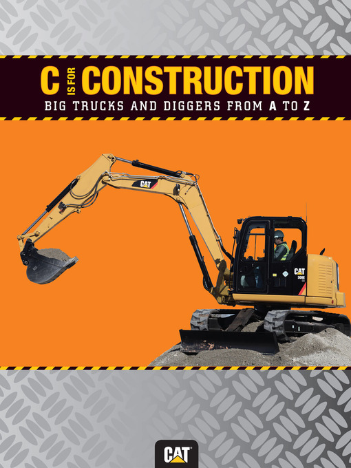 Title details for C is for Construction by Caterpillar - Available