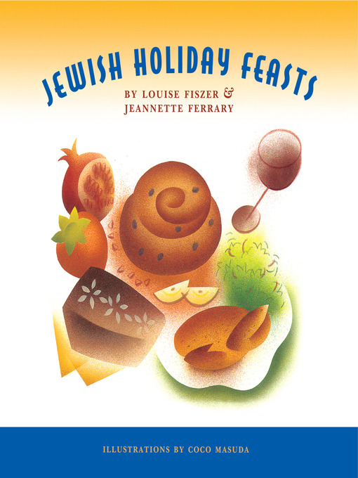 Title details for Jewish Holiday Feasts by Jeannette Ferrary - Available