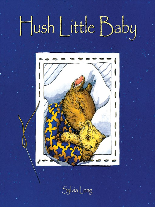 Title details for Hush Little Baby by Sylvia Long - Available