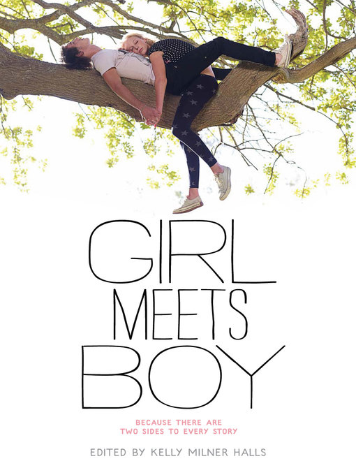 Title details for Girl Meets Boy by Kelly Milner Halls - Available