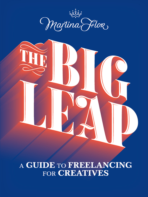 The big leap [electronic resource] : A guide to freelancing for creatives.