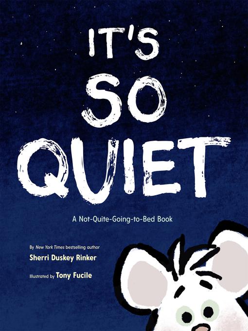 Title details for It's So Quiet by Sherri Duskey Rinker - Wait list