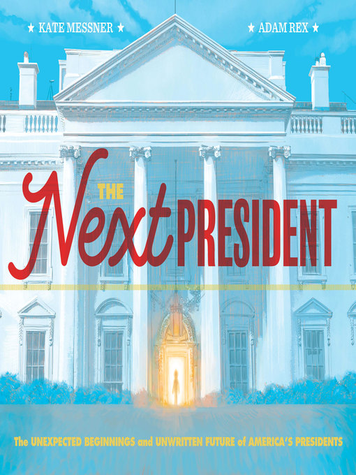 Title details for The Next President by Kate Messner - Available