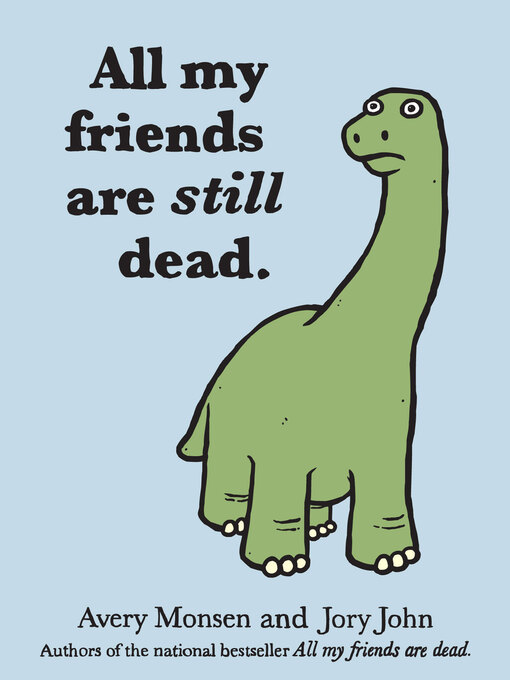 Title details for All My Friends Are Still Dead by Jory John - Wait list