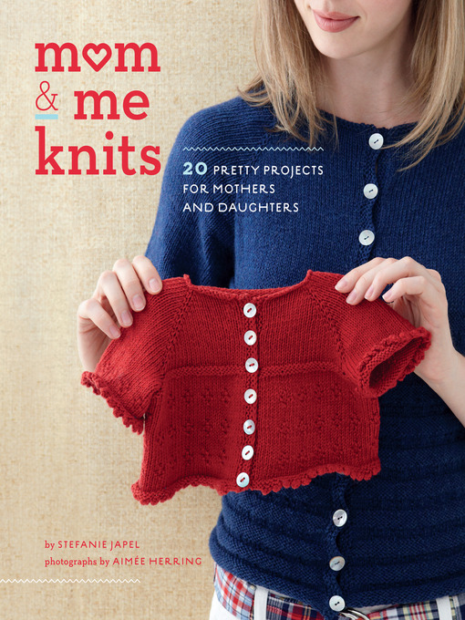Title details for Mom & Me Knits by Stefanie Japel - Available
