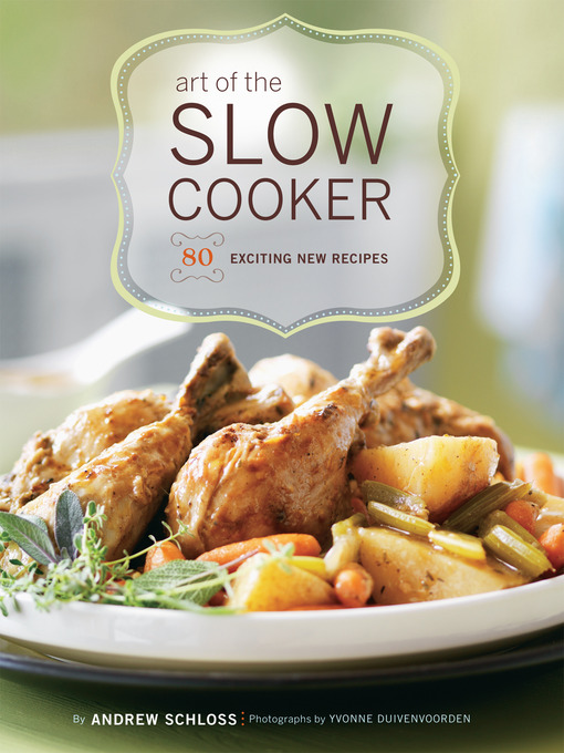 Title details for Art of the Slow Cooker by Andrew Schloss - Available