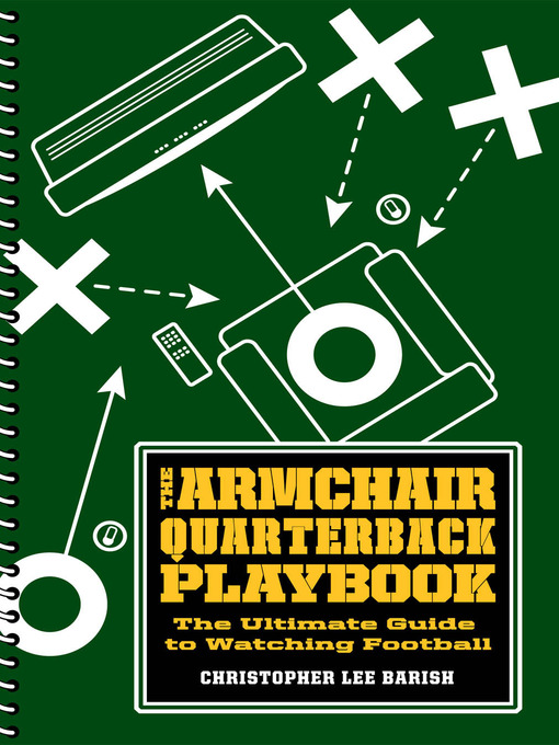 Title details for The Armchair Quarterback Playbook by Christopher Lee Barish - Available