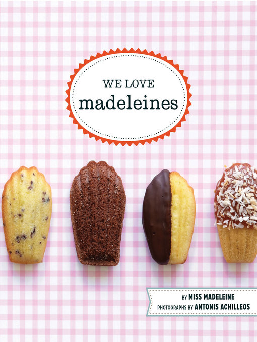 Title details for We Love Madeleines by Miss Madeleine - Available