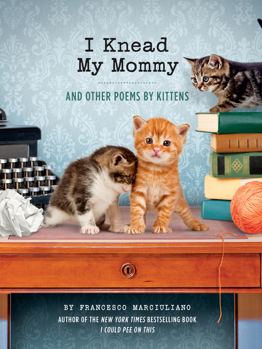 Title details for I Knead My Mommy by Francesco Marciuliano - Available
