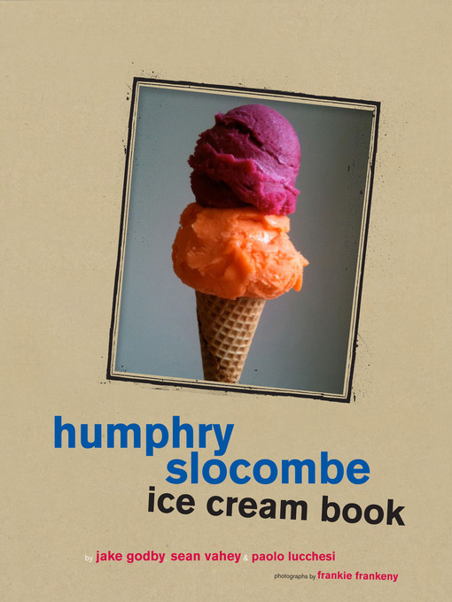 Title details for Humphry Slocombe Ice Cream Book by Jake Godby - Available