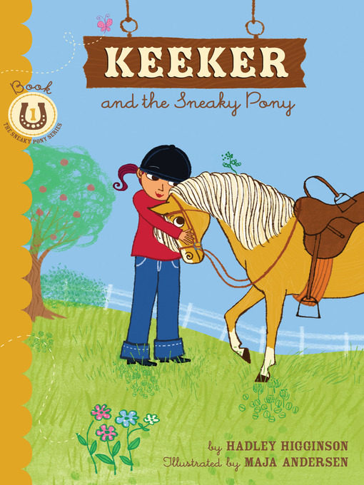 Title details for Keeker and the Sneaky Pony by Hadley Higginson - Available