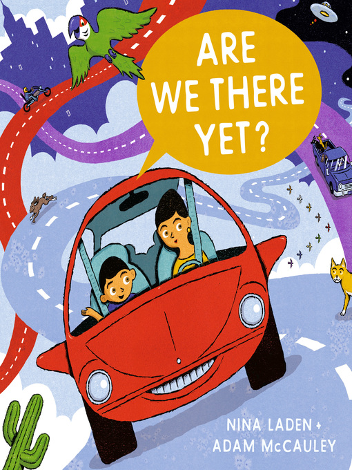 Title details for Are We There Yet? by Nina Laden - Available