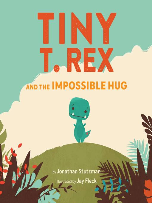 Cover image for book: Tiny T. Rex and the Impossible Hug