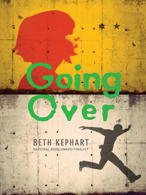 Title details for Going Over by Beth Kephart - Available