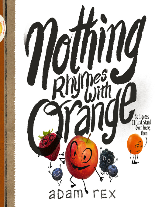 Title details for Nothing Rhymes with Orange by Adam Rex - Available