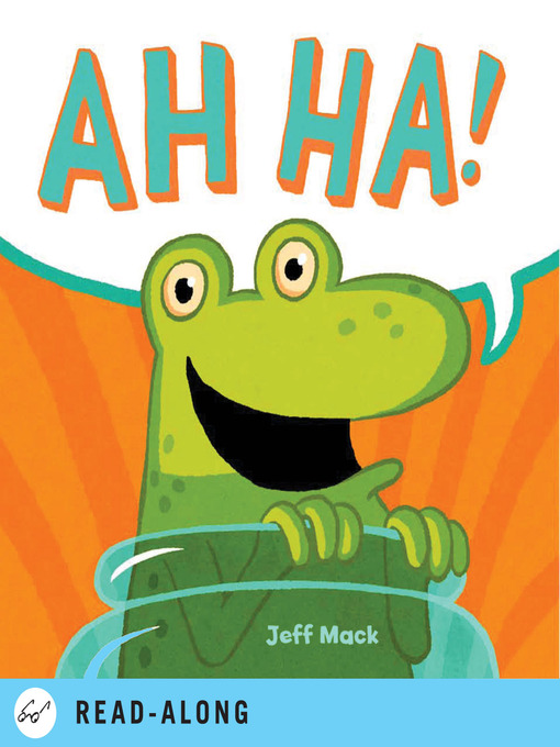 Title details for Ah Ha! by Jeff Mack - Available