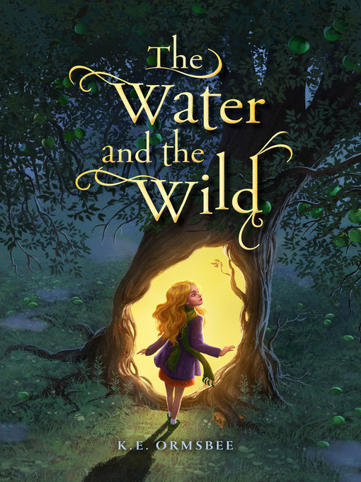 Title details for The Water and the Wild by K.E. Ormsbee - Available