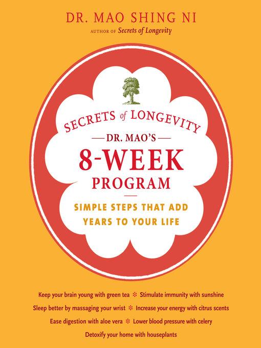 Title details for Secrets of Longevity Dr. Mao's 8-Week Program by Maoshing Ni - Wait list