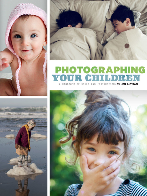 Title details for Photographing Your Children by Jenifer Altman - Available