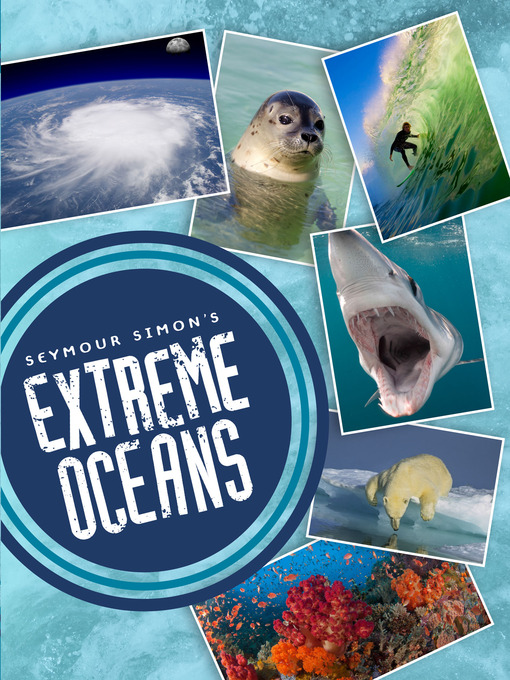 Title details for Seymour Simon's Extreme Oceans by Seymour Simon - Available