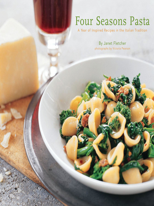 Title details for Four Seasons Pasta by Janet Fletcher - Available