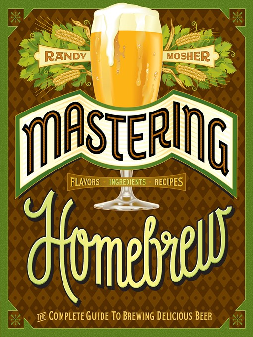 Title details for Mastering Homebrew by Randy Mosher - Available