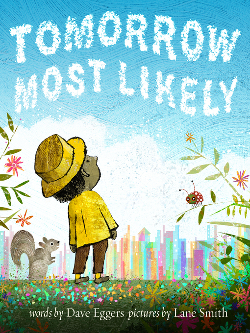 Title details for Tomorrow Most Likely by Dave Eggers - Available